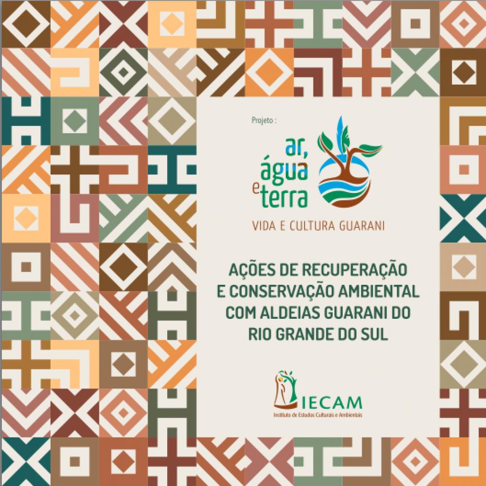 Novo livro do projeto Ar, Água e Terra: Vida e Cultura Guarani